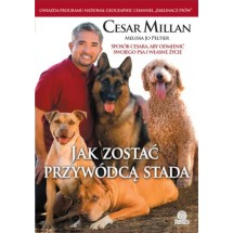 Jak zostać przywódcą stada - Cesar Millan