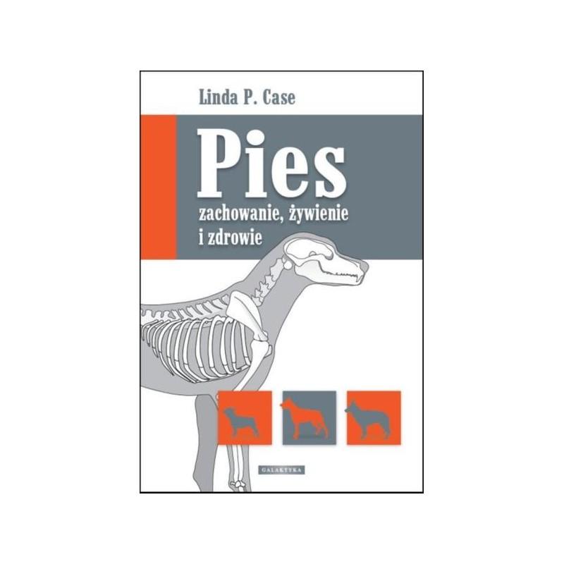 Pies - Zachowanie, Żywienie i Zdrowie Linda P.Case